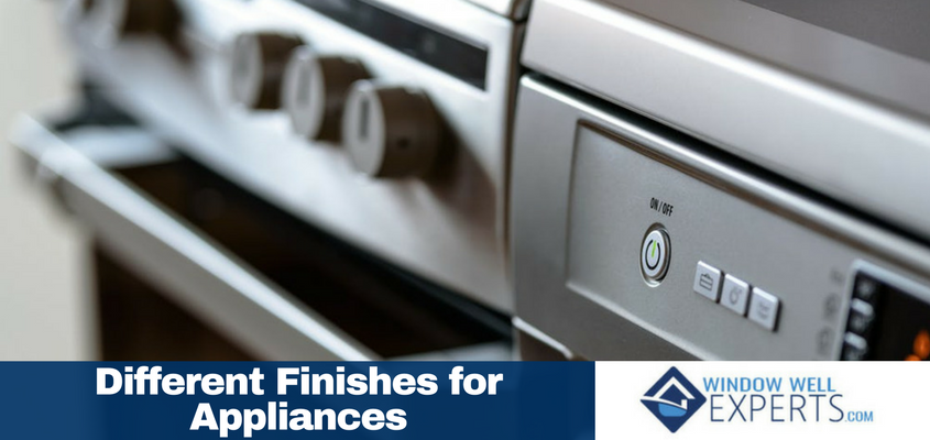 Different Types of Finishes for Appliances