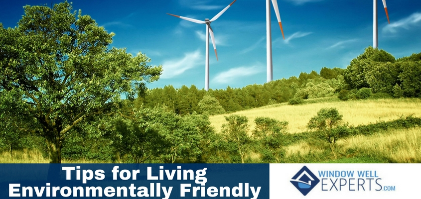 Valuable Tips for Living Environmentally Friendly